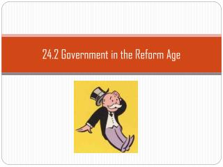 24.2 Government in the Reform Age