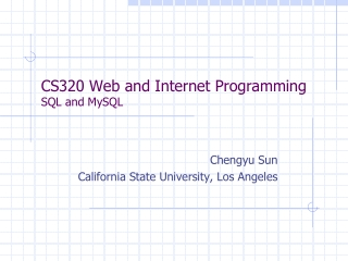 CS320 Web and Internet Programming SQL and MySQL
