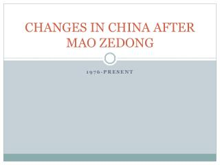 CHANGES IN CHINA AFTER MAO ZEDONG