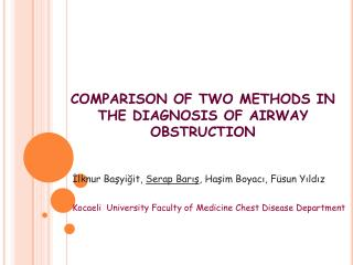 COMPARISON OF TWO METHODS IN THE DIAGNOSIS OF AIRWAY OBSTRUCTION