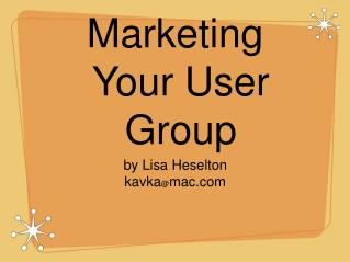 Marketing  Your User Group