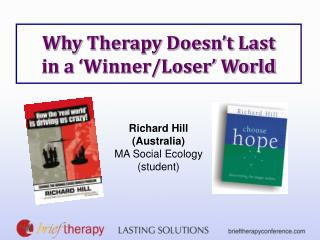 Why Therapy Doesn't Last in a 'Winner/Loser' World
