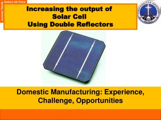 Increasing the output of  Solar Cell  Using Double Reflectors