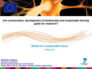 Sébastien Crepieux European Commission Directorate-General Research and Innovation Project Officer, Unit E4 :  Agricult