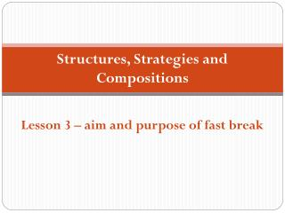 Structures, Strategies and Compositions