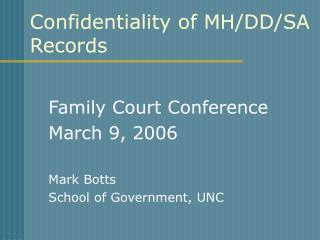 Confidentiality of MH/DD/SA Records