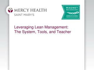 Leveraging Lean Management: The System, Tools, and Teacher