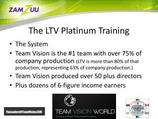 The LTV Platinum Training