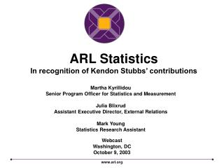 ARL Statistics In recognition of Kendon Stubbs' contributions