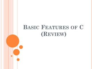 Basic Features of C            (Review)
