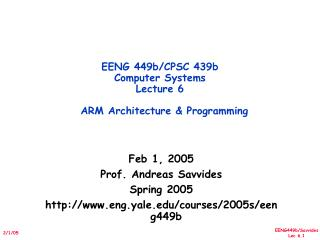 EENG 449b/CPSC 439b  Computer Systems Lecture 6   ARM Architecture & Programming