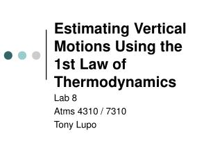 Estimating Vertical Motions Using the 1st Law of Thermodynamics