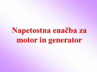 Napetostna enačba za motor in generator