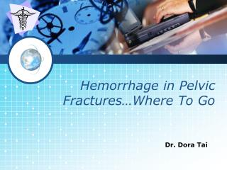 Hemorrhage in Pelvic Fractures…Where To Go