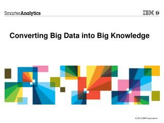 Converting Big Data into Big Knowledge