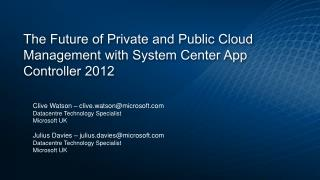 The Future of Private and Public Cloud Management with System Center App Controller 2012