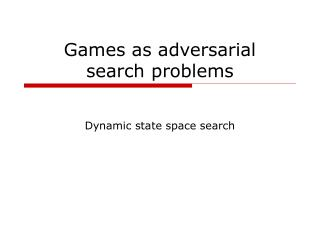 Games as adversarial search problems