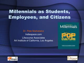 Millennials as Students, Employees, and Citizens