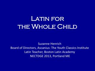 Latin for  the Whole Child