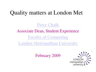 Quality matters at London Met