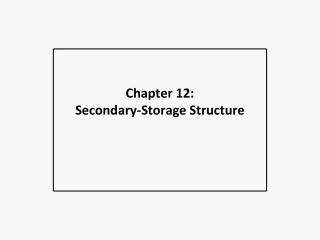 Chapter 12:   Secondary-Storage Structure