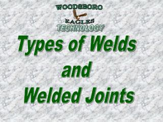 Types of Welds  and  Welded Joints