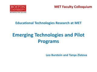 Educational Technologies Research at MET Emerging Technologies and Pilot Programs