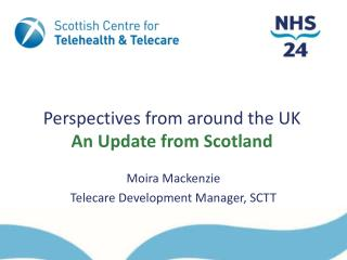 Perspectives from around the UK  An Update from Scotland