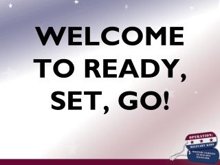 WELCOME TO READY, SET, GO!