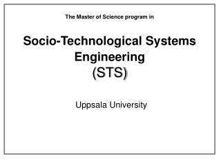 The Master of Science program in Socio-Technological Systems Engineering (STS)