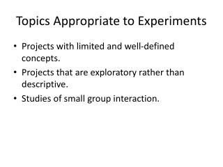 Topics Appropriate to Experiments
