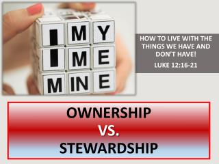 OWNERSHIP VS. STEWARDSHIP
