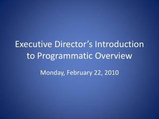 Executive Director's Introduction to Programmatic Overview