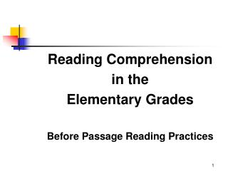 Reading Comprehension  in the  Elementary Grades Before Passage Reading Practices