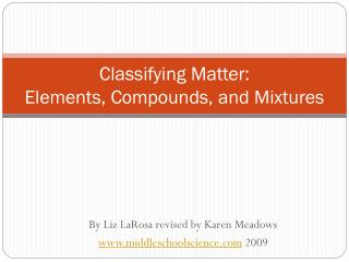 Classifying Matter: Elements, Compounds, and Mixtures