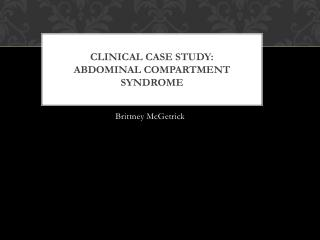 Clinical Case Study: Abdominal Compartment Syndrome