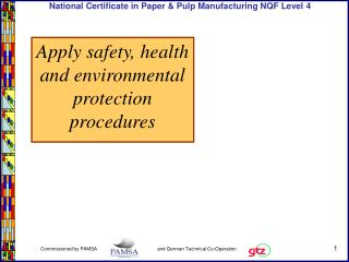 Apply safety, health and environmental protection procedures