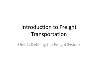Introduction to Freight  Transportation