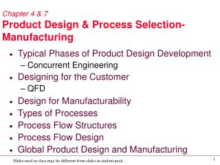 Chapter 4 & 7                  Product Design & Process Selection-Manufacturing
