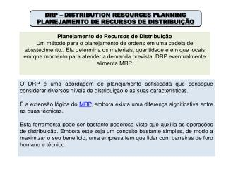 DRP – DISTRIBUTION RESOURCES PLANNING PLANEJAMENTO DE RECURSOS DE DISTRIBUIÇÃO
