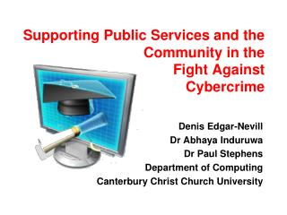 Supporting Public Services and the  Community in the  Fight Against  Cybercrime