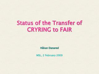 Status of the Transfer of CRYRING to FAIR