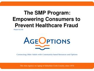 The SMP Program: Empowering Consumers to Prevent Healthcare Fraud