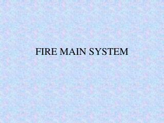 FIRE MAIN SYSTEM