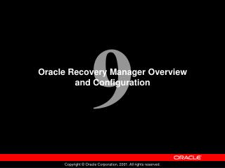 Oracle Recovery Manager Overview and Configuration