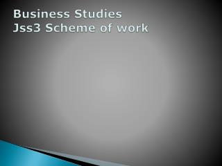 Business Studies Jss3 Scheme of work