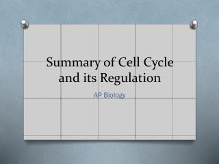 Summary of Cell Cycle and its Regulation