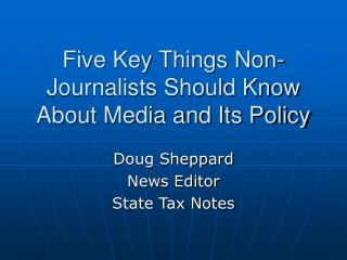 Five Key Things Non-Journalists Should Know About Media and Its Policy