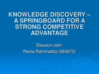 KNOWLEDGE DISCOVERY – A SPRINGBOARD FOR A STRONG COMPETITIVE ADVANTAGE