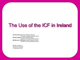 The Use of the ICF in Ireland